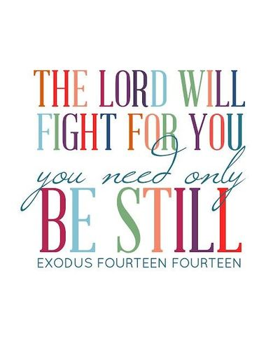 the lord will fight for you inspiring quotes and sayings