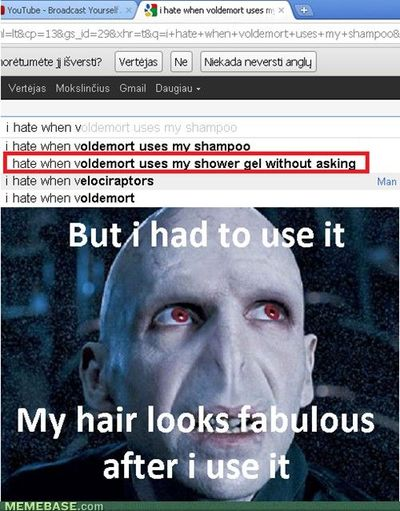 i hate it when voldemort uses my shower gel without asking