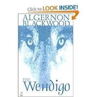 The Wendigo. Algernon Blackwood. Still an excellent scary story.