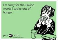 I get hangry...