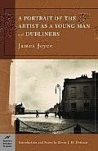 A Portrait of the Artist as a Young Man and Dubliners by James Joyce