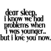 Dear sleep...